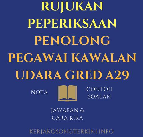 RUJUKAN PANDUAN PEPERIKSAAN PENOLONG PEGAWAI KAWALAN TRAFIK UDARA GRED A41